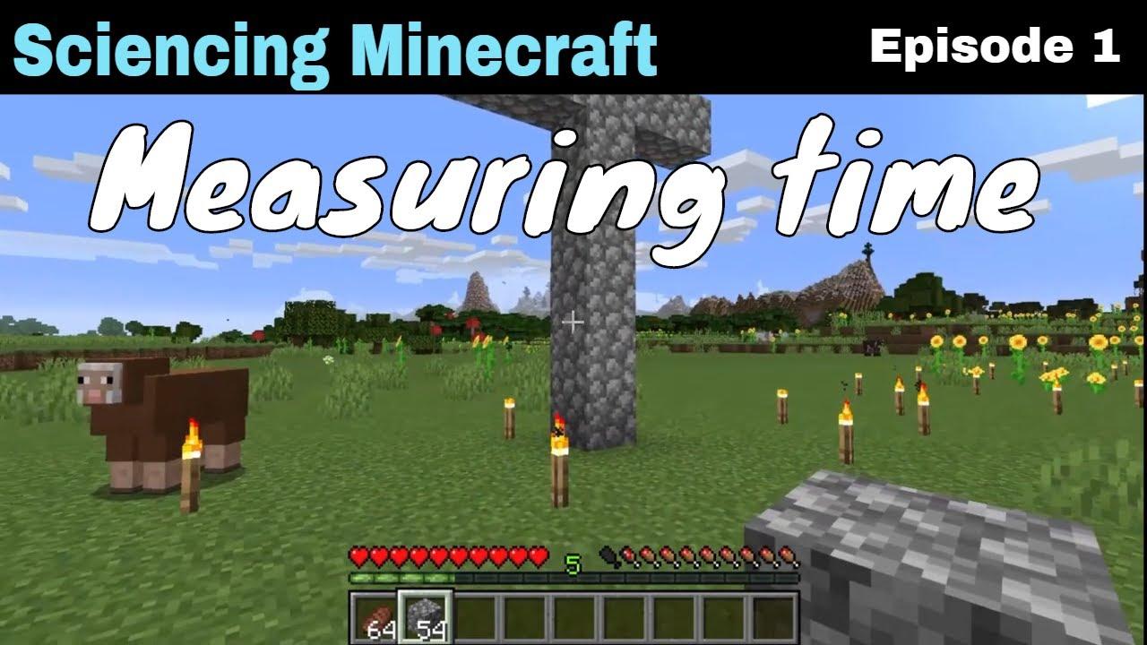 Sciencing Minecraft: Measuring time